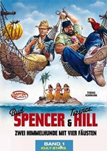 Terence Hill - Bud Spencer Chronicles: Zwei Himmelhunde mit vier Fäusten.