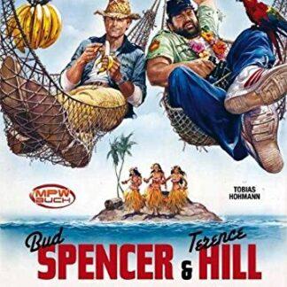 Terence Hill - Bud Spencer Chronicles: Zwei Himmelhunde mit vier Fäusten.