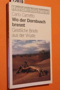 Wo der Dornbusch brennt - Geistliche Briefe aus der Wüste